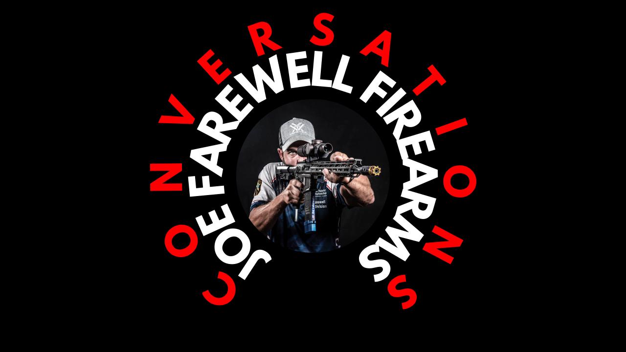 EP39 Joe Farwell, Farewell Firearms, The business of firearms training